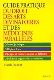 Guide pratique du droit des arts divinatoires et des medecines paralleles - Intérieur - Format classique