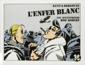 Les Aventures De Bob Robert ; L'Enfer Blanc - Couverture - Format classique