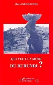 Qui Veut La Mort Du Burundi - Couverture - Format classique