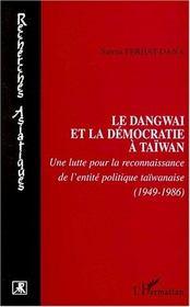 Le dangwaï et la démocratie à taïwan ; une lutte pour la reconnaissance de l'entité politique taïwanaise - Intérieur - Format classique