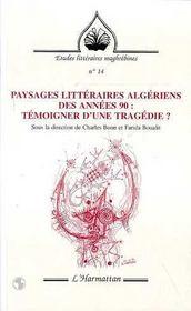 Paysages littéraires algériens des années 90 ; témoigner d'une tragédie ? - Intérieur - Format classique