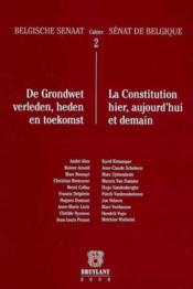 La constitution hier, aujourd'hui et demain - Couverture - Format classique