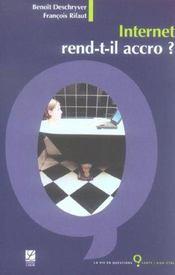 Internet Rend-T-Il Accro - Intérieur - Format classique