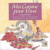 Ma cuisine pour vous ; la saga d'une famille de la drôme provençale - Couverture - Format classique