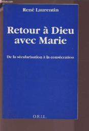 Retour A Dieu Avec Marie - Couverture - Format classique