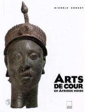 Arts de cour en afrique noire - Couverture - Format classique