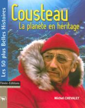 Cousteau, la planète en héritage - Couverture - Format classique