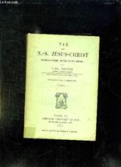Vie De Notre Seigneur Jesus Christ. Expose Historique Critique Et Apologetique. Tome 1. - Couverture - Format classique