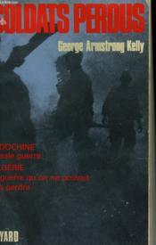 Soldats Perdus. L'Armee Et L'Empire Francais En Crise 1947-1962. - Couverture - Format classique