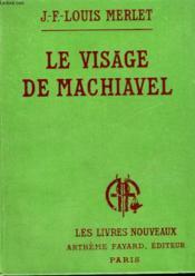 Le Visage De Machiavel. Collection Les Livres Nouveaux. - Couverture - Format classique