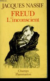 Freud L'Inconscient  - Jacques Nassif