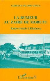 La Rumeur Au Zaire De Mobutu ; Radio-Trottoir A Kinshasa - Intérieur - Format classique