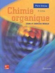 Chimie organique ; cours et exercices résolus - Couverture - Format classique