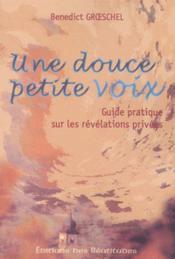 Une Douce Petite Voix, Guide Pratique Sur Les Revelations Privees - Couverture - Format classique