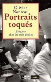 Portraits toqués / Enquête chez les trois-étoiles - Couverture - Format classique