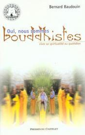 Oui, Nous Sommes Bouddhistes. Vivre Sa Spiritualité Au Quotidien - Intérieur - Format classique
