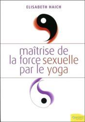 Maitrise de la force sexuelle par le yoga - Couverture - Format classique