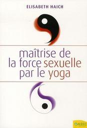 Maitrise de la force sexuelle par le yoga - Intérieur - Format classique