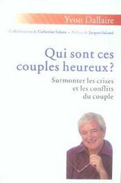 Qui sont ces couples heureux ? surmonter les crises et les conflits du couple - Intérieur - Format classique