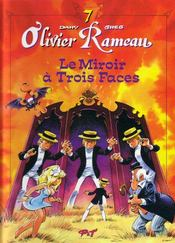 Olivier Rameau t.7 ; le miroir à 3 faces - Intérieur - Format classique