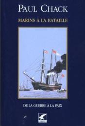 Marins à la bataille t.5 ; de la guerre à la paix - Couverture - Format classique