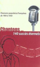 Chantons...140 succes eternels 1900 a 1950 - Intérieur - Format classique