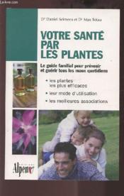 Votre Sante Par Les Plantes - Couverture - Format classique