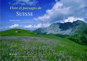 Flore et paysages de Suisse - Couverture - Format classique
