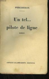 Un Tel Pilote De Ligne. - Couverture - Format classique