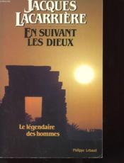 En Suivant Les Dieux - Le Legendaire Des Hommes - Couverture - Format classique