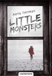 Vente livre :  Little monsters  - Kara Thomas