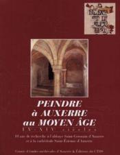 Peindre A Auxerre Au Moyen-Age - Couverture - Format classique