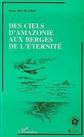 Des Ciels D'Amazonie Aux Berges De L'Eternite - Intérieur - Format classique