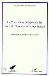 La Convention Europeenne Des Droits De L'Homme Et Le Juge Francais - Intérieur - Format classique