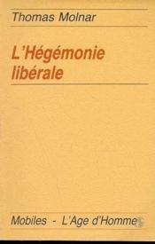 L'Hegemonie Liberale - Couverture - Format classique