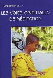 Que Penser De... ? ; Les Voies Orientales De Méditation - Couverture - Format classique
