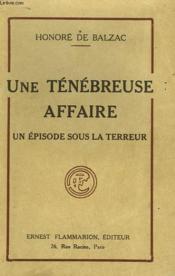 Une Tenebreuse Affaire. Un Episode Sous La Terreur. - Couverture - Format classique