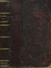L'ARGENT. Les Rougon-Macquart, Histoire naturelle et sociale d'une famille sous le second Empire. - Couverture - Format classique