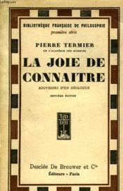 La Joir De Connaitre - Suite De - A La Gloire De La Terre Souvenirs D'Un Geologue - Couverture - Format classique