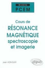 Cours De Resonance Magnetique Spectroscopie Et Imagerie - Intérieur - Format classique