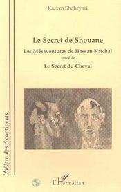 Le Secret De Shouane ; Les Mesaventures De Hassan Katchal ; Le Secret Du Cheval - Intérieur - Format classique