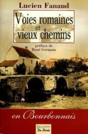 Voies Romaines Et Vieux Chemins En Bourb - Couverture - Format classique