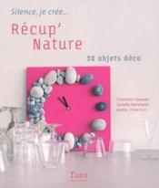 Récup' nature ; 30 objets déco - Couverture - Format classique