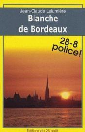 Blanche de Bordeaux - Couverture - Format classique