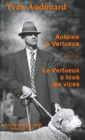 Antoine le vertueux ; le vertueux a tous les vices - Intérieur - Format classique