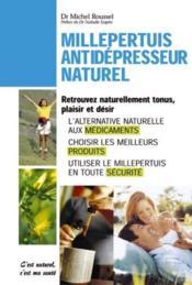 Millepertuis ; antidépresseur naturel ; retrouvez naturellement tonus, plaisir et désir - Couverture - Format classique
