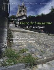 Flore de lausanne et sa région t.2 ; composition flore et répartition des especes - Couverture - Format classique