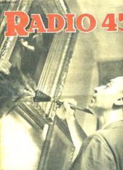 Radio 45 N° 37 Du 14 Juillet 1945. Georges Tabet, Une Station Americaine De Radio Recoit Son Cinq Millionieme Visiteur, Quelques Minutes Avec Jane Chacun, L Incertain Menage Du Micro Et De La Musique... - Couverture - Format classique