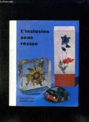 L Inclusion Sous Resine. - Couverture - Format classique