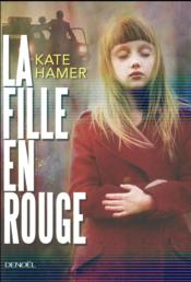 La fille en rouge  - Kate Hamer